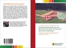 """Bookcover of A degradação psíquica do feminino na obra """"O Homem"""" De Aluísio Azevedo"""