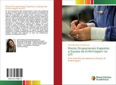 Bookcover of Riscos Ocupacionais Expostos a Equipe de Enfermagem na UTI