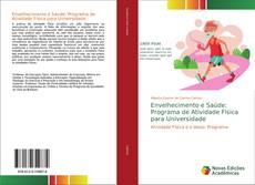 Bookcover of Envelhecimento e Saúde: Programa de Atividade Física para Universidade