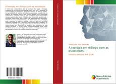 Copertina di A teologia em diálogo com as psicologias