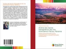 Análise das bacias hidrográficas dos rios Uraricoera e Tacutu, Roraima kitap kapağı