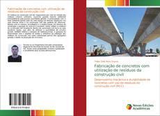 Borítókép a  Fabricação de concretos com utilização de resíduos da construção civil - hoz