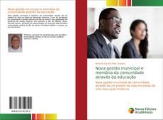 Bookcover of Nova gestão municipal e memória da comunidade através da educação