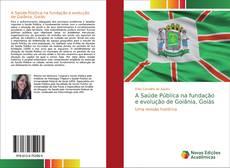Borítókép a  A Saúde Pública na fundação e evolução de Goiânia, Goiás - hoz
