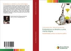 Bookcover of Eutanásia e o direito a uma morte digna