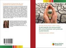 Portada del libro de A percepção do consumidor de uma empresa com práticas sustentáveis