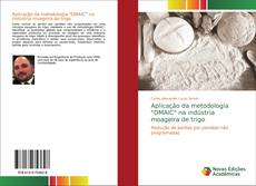 """Обложка Aplicação da metodologia """"DMAIC"""" na indústria moageira de trigo"""