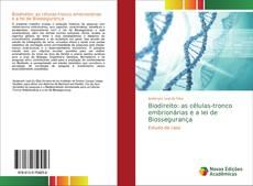 Bookcover of Biodireito: as células-tronco embrionárias e a lei de Biossegurança