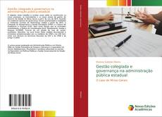 Copertina di Gestão colegiada e governança na administração pública estadual