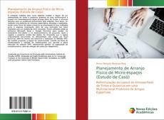 Обложка Planejamento de Arranjo Físico de Micro-espaços (Estudo de Caso)