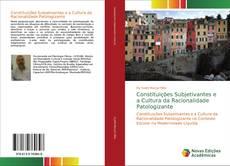 Capa do livro de Constituições Subjetivantes e a Cultura da Racionalidade Patologizante