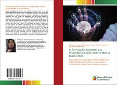 Portada del libro de A formação docente e a importância dos interpretes e tradutores