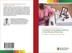 Bookcover of A História do Diabetes Mellitus e Sua Possível Reversão