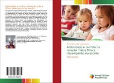 Bookcover of Afetividade e conflito na relação mãe e filho e desempenho na escrita