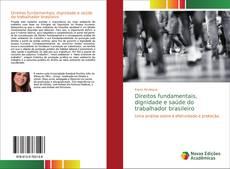 Bookcover of Direitos fundamentais, dignidade e saúde do trabalhador brasileiro