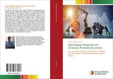 Identidade Regional em Arranjos Produtivos Locais kitap kapağı