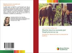 Capa do livro de Mastite bovina causada por Staphylococcus sp