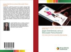 Capa do livro de Jogos Eletrônicos versus Educação Física Escolar