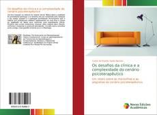 Bookcover of Os desafios da clínica e a complexidade do cenário psicoterapêutico