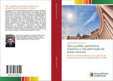 Bookcover of São Luís/MA, patrimônio histórico e requalificação de áreas centrais