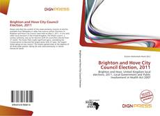 Bookcover of Brighton and Hove City Council Election, 2011