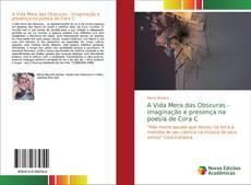 Bookcover of A Vida Mera das Obscuras - imaginação e presença na poesia de Cora C