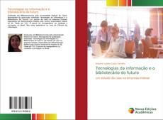 Bookcover of Tecnologias da informação e o bibliotecário do futuro