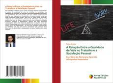 Bookcover of A Relação Entre a Qualidade de Vida no Trabalho e a Satisfação Pessoal