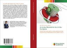 Copertina di A União Monetária da União Europeia