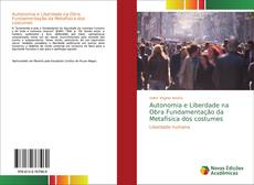 Autonomia e Liberdade na Obra Fundamentação da Metafísica dos costumes的封面