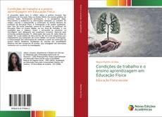 Bookcover of Condições de trabalho e o ensino aprendizagem em Educação Física