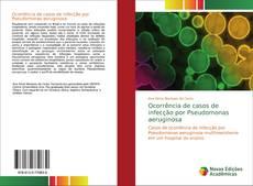 Bookcover of Ocorrência de casos de infecção por Pseudomonas aeruginosa