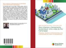 Borítókép a  Rios Urbanos e Saneamento Sustentável: Uma visão do Rio Camarajipe - hoz