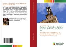 Bookcover of Turismo e Patrimônio Cultural: a Basília do Carmo em Recife - PE