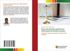 O uso do ativismo judicial na efetivação de direitos sociais: kitap kapağı
