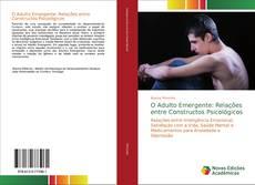 Bookcover of O Adulto Emergente: Relações entre Constructos Psicológicos