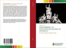 Bookcover of FIDEICOMISSO: Um instrumento de proteção do concepturo