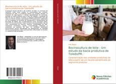 Bookcover of Bovinocultura de leite - Um estudo da bacia produtiva de Toledo/PR