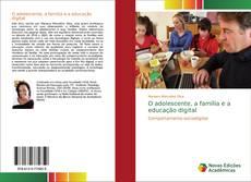 Capa do livro de O adolescente, a família e a educação digital