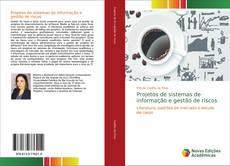 Bookcover of Projetos de sistemas de informação e gestão de riscos