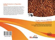 Copertina di Coffee Production in Papua New Guinea