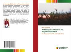 Capa do livro de A Ideologia Edificativa da Moçambicanidade