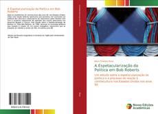 Bookcover of A Espetacularização da Política em Bob Roberts