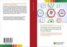 Обложка A Gestão do Conhecimento em Instituições Privadas de Ensino Básico