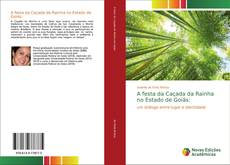 Bookcover of A festa da Caçada da Rainha no Estado de Goiás:
