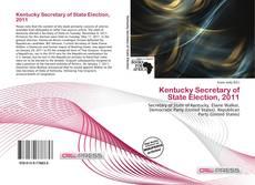Buchcover von Kentucky Secretary of State Election, 2011