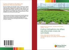 Bookcover of Cultivo hidropônico da alface sob diferentes níveis de salinidade
