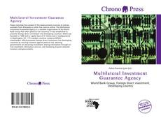 Bookcover of Multilateral Investment Guarantee Agency