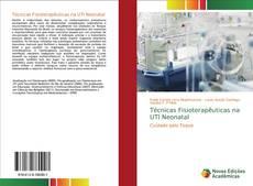 Couverture de Técnicas Fisioterapêuticas na UTI Neonatal