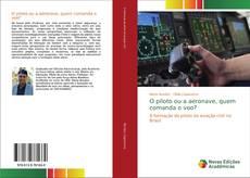 Bookcover of O piloto ou a aeronave, quem comanda o voo?